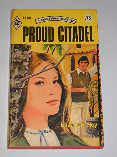 Proud Citadel (Harlequin Romance 1885): Hoy, Elizabeth