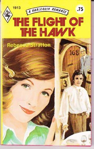 The Flight of the Hawk (Harlequin Romance #1913): Rebecca Stratton
