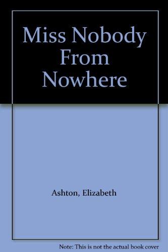 Miss Nobody From Nowhere: Elizabeth Ashton