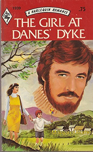 The Girl at Danes' Dyke (Harlequin Romance, No. 1939): Rome, Margaret