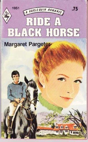 Ride a Black Horse: Margaret Pargeter