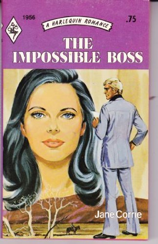 9780373019564: The Impossible Boss (Harlequin Romance, No. 1956)