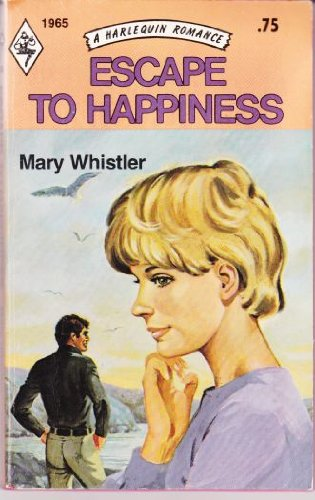 9780373019656: Escape to Happiness (Harlequin, 1965)