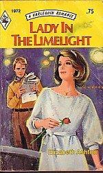 Lady in the Limelight (Harlequin Romance, 1972): Ashton, Elizabeth