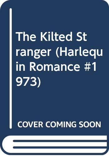 9780373019731: The Kilted Stranger (Harlequin Romance, #1973)