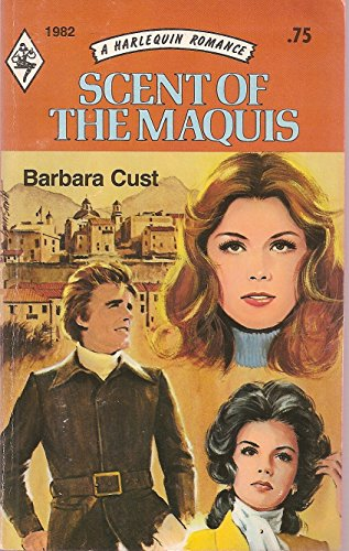 9780373019823: Scent of the Maquis, Harlequin Romance #1982.