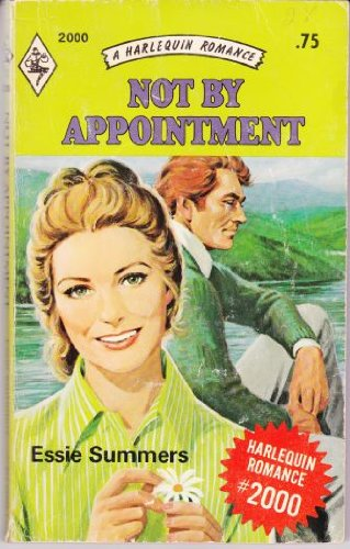 Not by Appointment (Harlequin Romance, No. 2000): Essie Summers