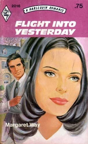 Flight Into Yesterday (Harlequin Romance, 2016): Way, Margaret