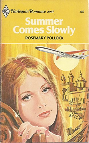 Summer Comes Slowly (Harlequin Romance Series, No. 2067): Pollock, Rosemary