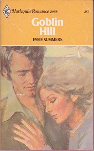 Goblin Hill (Harlequin Romance, No. 2068): Essie Summers