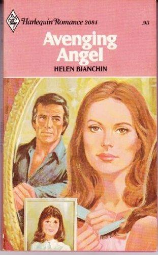 Avenging Angel (Harlequin Romance 2084): Helen Bianchin