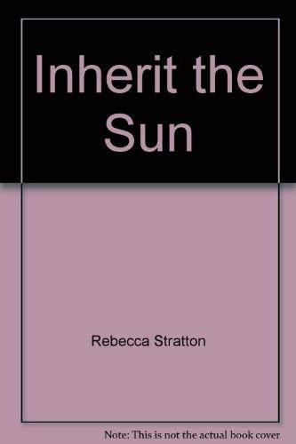 Inherit The Sun: Stratton, Rebecca