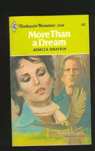 9780373021062: More Than a Dream (Harlequin Romance, #2106)