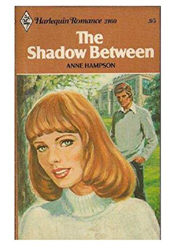 9780373021604: The Shadow Between (Harlequin Romance, 2160)