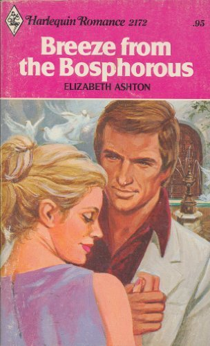 Breeze From the Bosphorous (Harlequin Romance, No: Ashton, Elizabeth