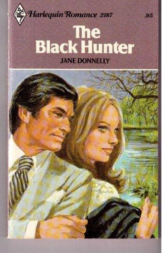 9780373021871: The Black Hunter (Harlequin Romance, 2187)