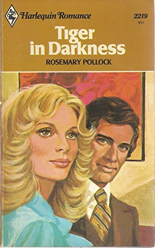 Tiger in Darkness (Harlequin Romance, 2219): Pollock, Rosemary