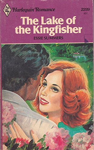 The Lake of the Kingfisher (Harlequin Romance,: Essie Summers