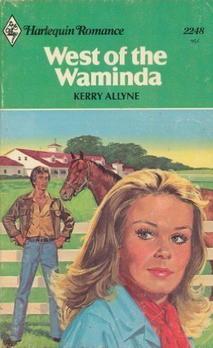 West of the Waminda (Harlequin Romance #2248): Allyne, Kerry