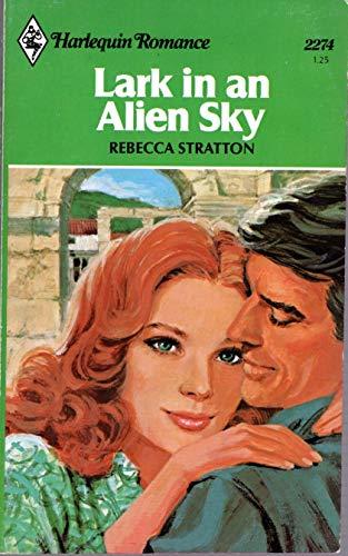 9780373022748: Lark in an Alien Sky (Harlequin Romance, 2274)