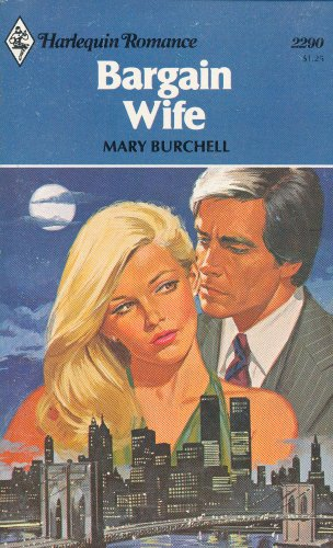Bargain Wife (Harlequin Romance, No. 2290): Burchell, Mary
