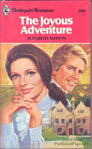 9780373023110: The Joyous Adventure (Harlequin Romance #2311)