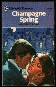 9780373023325: Champagne Spring (Harlequin Romance, #2332)