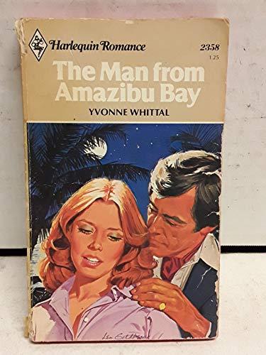 The Man from Amazibu Bay (Harlequin Romance, No. 2358): Whittal, Yvonne