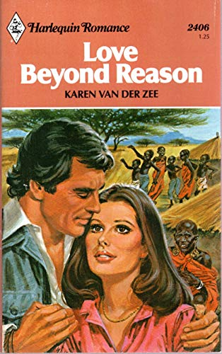 9780373024063: Love Beyond Reason (Harlequin Romance, 2406)