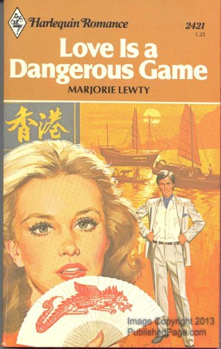 Love Is a Dangerous Game (Harlequin Romance, 2421): Marjorie Lewty