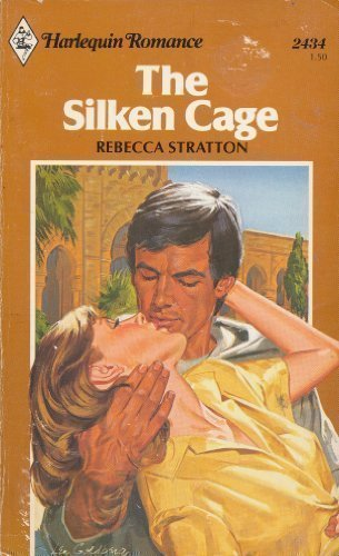The Silken Cage (Harlequin Romance, No. 2434): Stratton, Rebecca