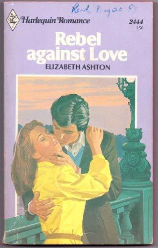 Rebel Against Love: Ashton, Elizabeth