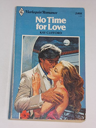 9780373024681: No Time for Love (Harlequin Romance, No. 2468)