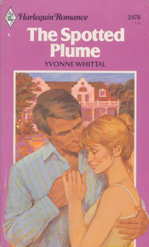 The Spotted Plume (Harlequin Romance, No. 2478): Whittal, Yvonne