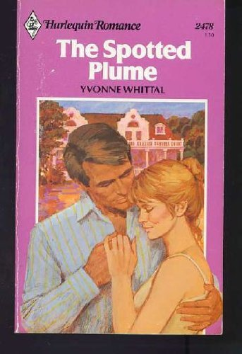 9780373024780: The Spotted Plume (Harlequin Romance, No. 2478) by Yvonne Whittal (1982-05-03)
