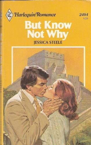 But Know Not Why: Steele, Jessica