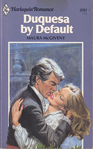 Duquesa by Default (Harlequin Romance): McGiveny, Maura