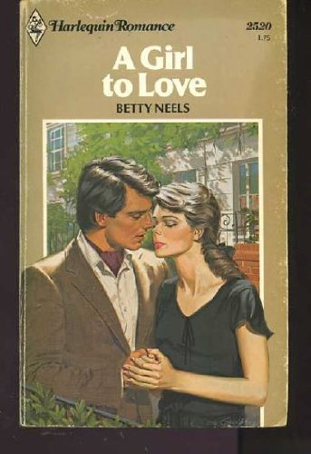 A Girl to Love (Harlequin Romance, 2520): Neels, Betty