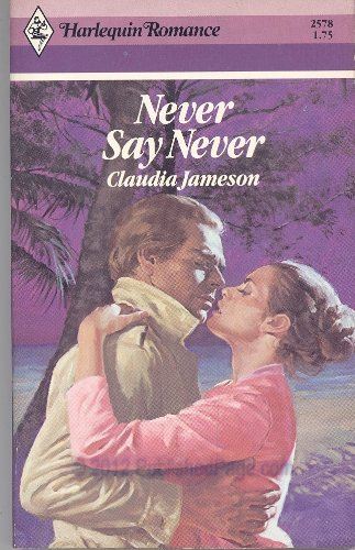 9780373025787: Never Say Never