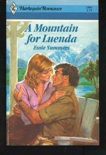 Mountain For Luenda (Harlequin Romance, No 2590): Essie Summers