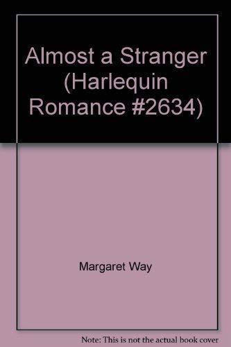 9780373026340: Almost a Stranger (Harlequin Romance #2634)
