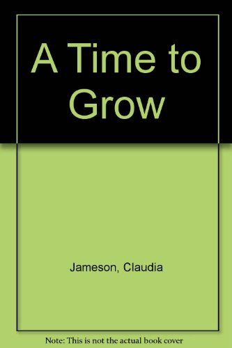 Time To Grow: Claudia Jameson