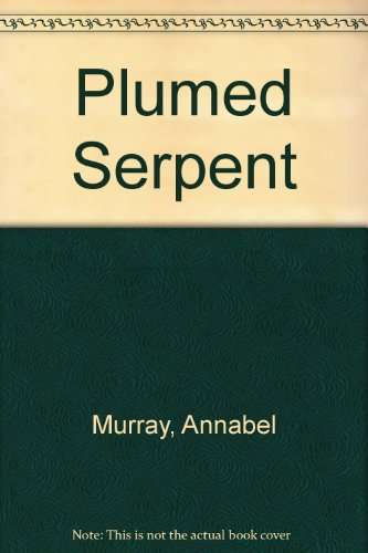 The Plumed Serpent: Murray, Anabel