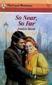 9780373028009: So Near So Far (Harlequin Romance series, No. 2800)