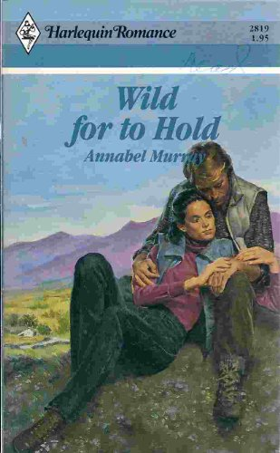 9780373028191: Wild For To Hold
