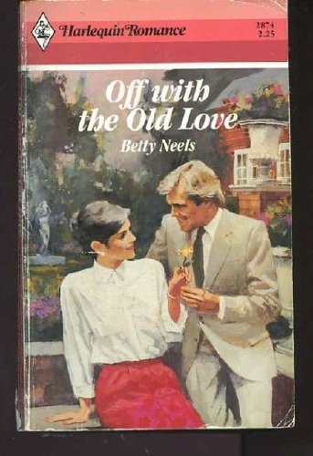 9780373028740: Off With the Old Love (Harlequin Romance)
