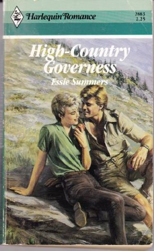 High-Country Governess (Harlequin Romance No. 2883): Essie Summers