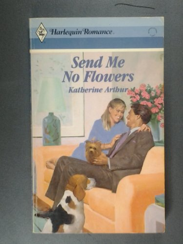 9780373029488: Send Me No Flowers (Harlequin Romance)
