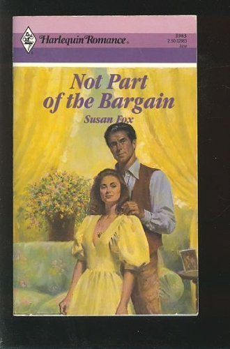 9780373029839: Not Part of the Bargain (Harlequin Romance, No 2983)