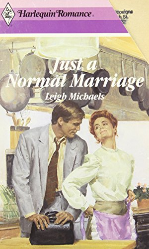 Just A Normal Marriage (Leigh Michaels) (Harlequin Romance, No. 2987): Leigh Michaels